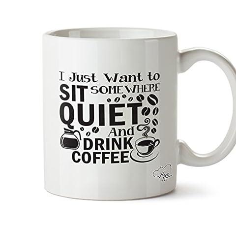 Hippowarehouse I Just Want to Sit Somewhere Silencieux et boisson Café 283,5gram Mug Cup, Céramique, blanc, One Size (10oz)