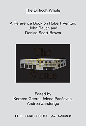 A Difficult Whole - A Reference Book on the Work of Robert Venturi and Denise Scott Brown