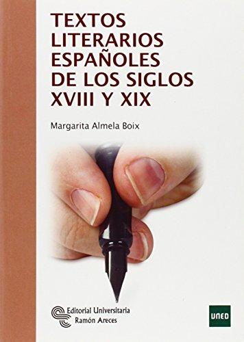 Textos literarios españoles de los siglos XVIII y XIX (Manuales)