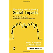 Measuring and Improving Social Impacts: A Guide for Nonprofits, Companies and Impact Investors