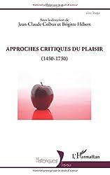 Approches critiques du plaisir (1450-1750)