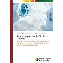 Nanocompósitos de Silício e Titânio: Síntese, caracterização e aplicação como catalisadores na degradação de