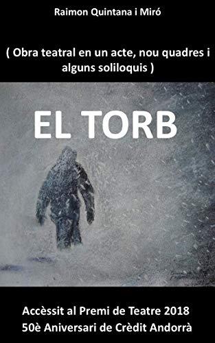 El Torb: Obra en un acte, non quadres, i alguns soliloquis de l'autor (Catalan Edition)