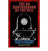 [(The SS Brotherhood of the Bell: NASA's Nazis, JFK and MAJIC-12)] [Author: Joseph P. Farrell] published on (August, 2006)