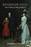Renishaw Hall: The Story of the Sitwells