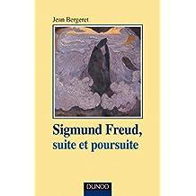 Sigmund Freud, suite et poursuite (Psychismes)