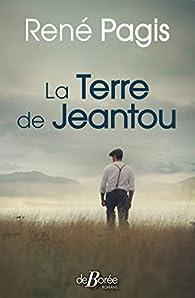 La Terre de Jeantou par René Pagis