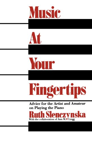 Music at Your Fingertips: Advice for the Artist and Amateur on Playing the Piano: Aspects of Pianoforte Technique (Da Capo Paperback)