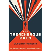 The Treacherous Path - An Insider s Account of Modern Russia