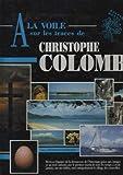A la voile, sur les traces de Christophe Colomb