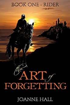 The Art of Forgetting: Rider by [Hall, Joanne]