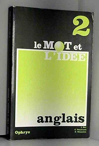 Le Mot et l'ide 2 : anglais