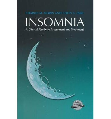 [(Insomnia: A Clinical Guide to Assessment and Treatment)] [Author: Charles M. Morin] published on (November, 2013)