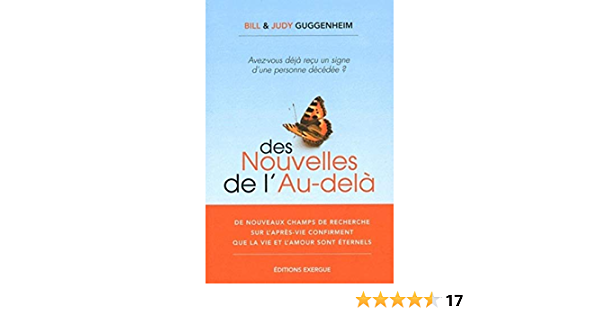 Amazon Fr Des Nouvelles De L Au Dela Guggenheim Bill Et Judy Elsaesser Valarino Evelyn Livres