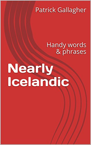 Nearly Icelandic: Handy words & phrases (English Edition)