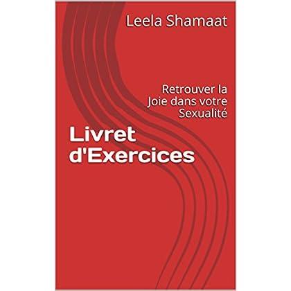 Livret d'Exercices: Retrouver la Joie dans votre Sexualité (KSS)