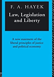 Law, Legislation and Liberty: A New Statement of the Liberal Principles of Justice and Political Economy, 3 Volumes: Vol 1-3 in 1v. by F.A. Hayek (1982-07-01)