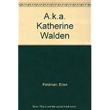 Title: Aka Katherine Walden