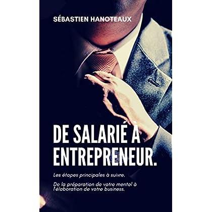De salarié à entrepreneur.: Un livre dont vous êtes le héros