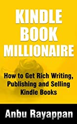 Kindle Book Millionaire - How To Get Rich Writing, Publishing and Selling Kindle Books (English Edition)