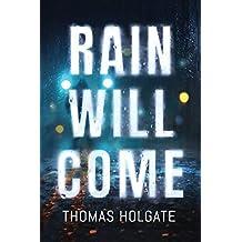 Rain Will Come (English Edition)