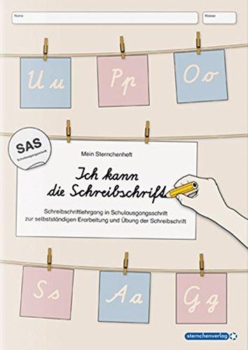 Ich kann die Schreibschrift in SAS: Mein Sternchenheft: Schreibschriftlehrgang in Schulausgangsschrift zur selbstständigen Erarbeitung und Übung der Schreibschrift (Schreibschrift Abc In)