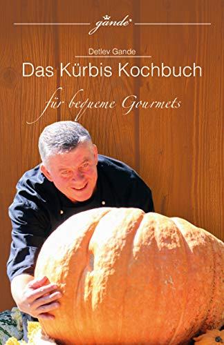 Einfache Halloween Rezepte - Kochbuch-Kürbis kochen für bequeme Gourmets gande©:
