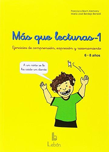 MAS QUE LECTURAS-1: Ejercicios de comprensión, expresión y razonamiento. 6-8 años.