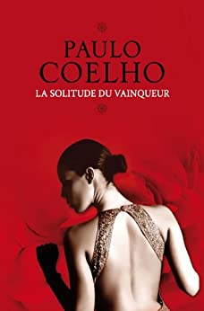 La solitude du vainqueur (French Edition) von [Coelho, Paulo]