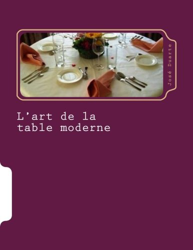 L'art de la table moderne: Nouve...