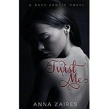 Twist Me by Anna Zaires (15-Jan-2014) Paperback