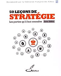 50 leçons de stratégie : Les parties qu'il faut connaître