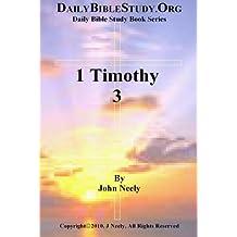 1 Timothy 3 (Daily Bible Study – 1 Timothy)