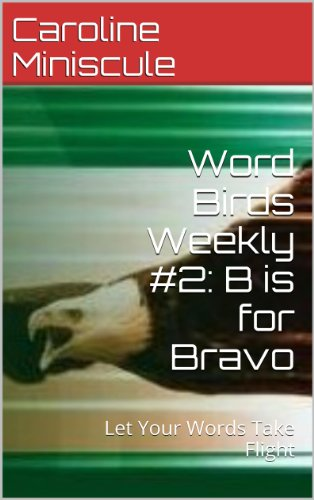 Word Birds Weekly #2: B is for Bravo: Let Your Words Take Flight (English Edition)