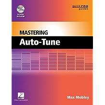 Mastering Auto-Tune [With DVD ROM] (Quick Pro Guides (Hal Leonard))