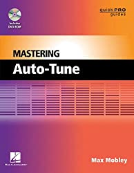 Mastering Auto-Tune [With DVD ROM] (Music Pro Guides)