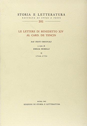 Le lettere di Benedetto XIV al card. De Tencin. Dai testi originali: 2 (Storia e letteratura) por Benedetto XIV
