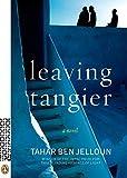 Leaving Tangier: A Novel by Tahar Ben Jelloun (2009-03-31)