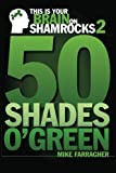 Libros Descargar en linea This is your Brain on Shamrocks 2 50 Shades o Green Volume 2 by Mike Farragher 2012 12 12 (PDF y EPUB) Espanol Gratis
