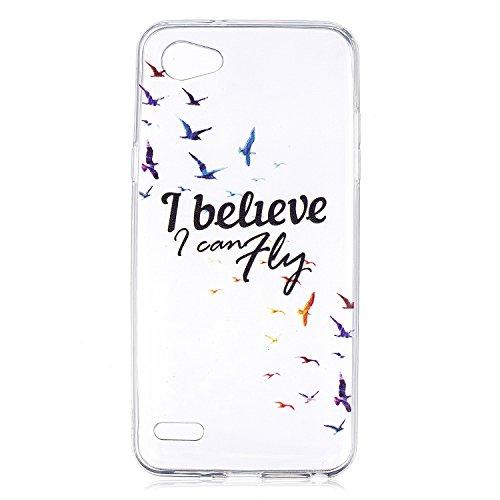 LG Q6 Hülle Case, Cozy Hut® [Liquid Crystal] Ultra Dünn [Crystal Case] Transparent Soft-Flex Handyhülle / Bumper-Style Premium-TPU Silikon / Perfekte Passform / Kratzfest Schutzhülle für LG Q6 Case, LG Q6 Cover - I believe i can fly (Lg Flex-fall)