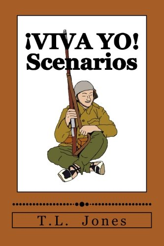 ¡VIVA YO! Scenarios: Scenarios for use with the ¡VIVA YO! wargame rules