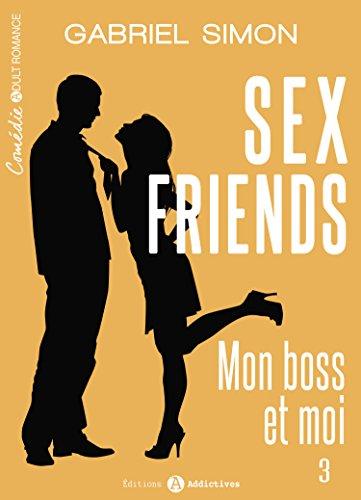 Sex friends - Mon boss et moi, 3 par [Simon, Gabriel ]