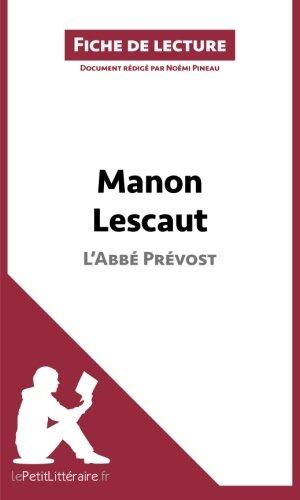 Manon Lescaut de L'Abbé Prévost (Fiche de lecture): Résumé Complet Et Analyse Détaillée De L'oeuvre