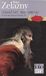 Le Cycle des Princes d'Ambre, tome 9 : Chevalier des Ombres