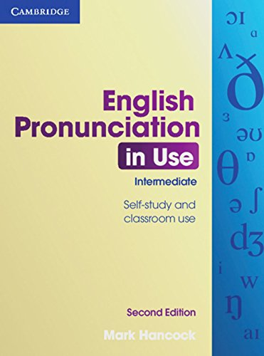 English Pronunciation in Use. Intermediate - Second Edition. Book with answers, 4 Audio CDs and CD-ROM by Mark Hancock (1-Jul-2012) Perfect Paperback