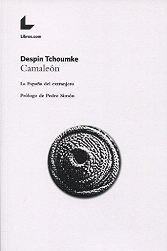 Camaleón: La España del extranjero por Despin Tchoumke