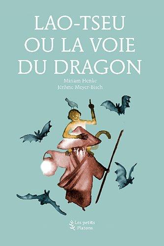 Lao-Tseu ou la Voie du dragon