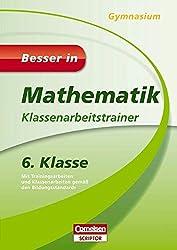 Besser in Mathematik - Klassenarbeitstrainer Gymnasium 6. Klasse (Cornelsen Scriptor - Besser in)