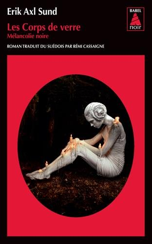 Les corps de verre : Mélancolie noire