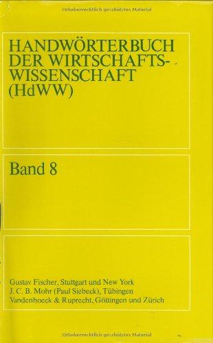 Handwörterbuch der Wirtschaftswissenschaft  Band 8: Terminmaerkte bis Wirtschaft der DDR